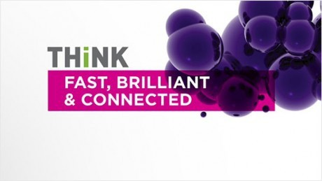 THINK Fast, Brilliant, & Connected