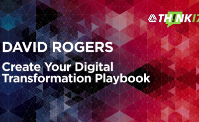 THINK 17 – David Rogers – Create Your Digital Transformation Playbook