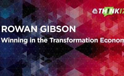 THINK 17 – Rowan Gibson – Winning in the Transformation Economy